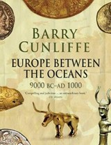 Europe Between the Oceans | Sir Barry Cunliffe |