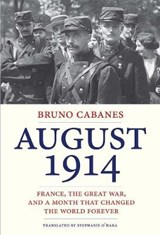 August 1914 | Professor Bruno Cabanes | 9780300208276