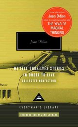 We tell ourselves stories in order to live | Joan Didion |