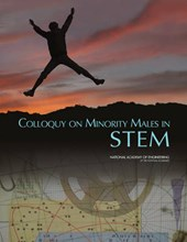 Colloquy on Minority Males in Science  Technology  Engineering  and Mathematics