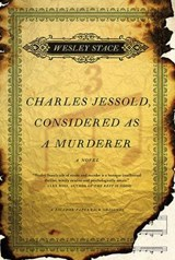 Charles Jessold, Considered As a Murderer   Wesley Stace  