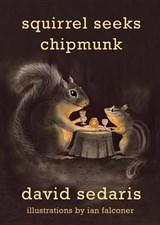 Squirrel Seeks Chipmunk | David Sedaris |