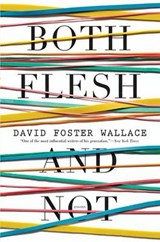 Both Flesh and Not | David Foster Wallace | 9780316182379