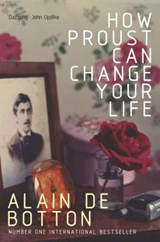 How Proust Can Change Your Life | Alain de Botton | 9780330354912