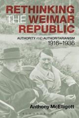 Rethinking the Weimar Republic   Ireland) McElligott Anthony (university Of Limerick  