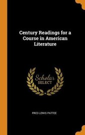 Century Readings for a Course in American Literature