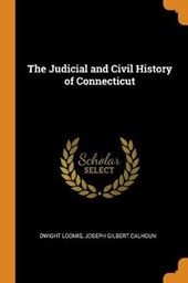 The Judicial and Civil History of Connecticut
