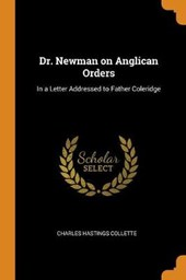 Dr. Newman on Anglican Orders