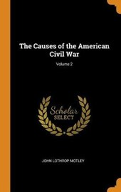 The Causes of the American Civil War; Volume 2