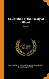 Celebration of the Treaty of Ghent; Volume 1