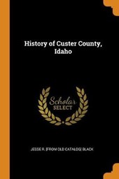 History of Custer County, Idaho