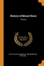 History of Mount Kisco; Volume 2