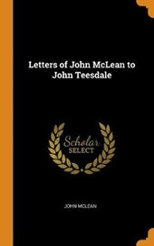 Letters of John McLean to John Teesdale