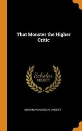 That Monster the Higher Critic