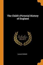 The Child's Pictorial History of England