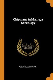 Chipmans in Maine, a Genealogy