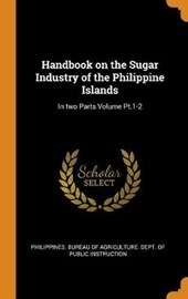Handbook on the Sugar Industry of the Philippine Islands