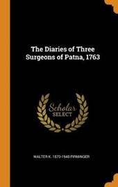 The Diaries of Three Surgeons of Patna, 1763
