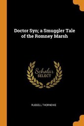 Doctor Syn; A Smuggler Tale of the Romney Marsh