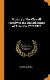 History of the Clewell Family in the United States of America, 1737-1907