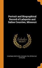 Portrait and Biographical Record of Lafayette and Saline Counties, Missouri