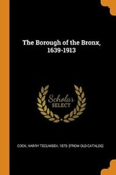 The Borough of the Bronx, 1639-1913