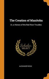 The Creation of Manitoba