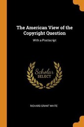 The American View of the Copyright Question