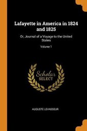 Lafayette in America in 1824 and 1825