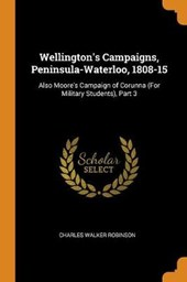 Wellington's Campaigns, Peninsula-Waterloo, 1808-15