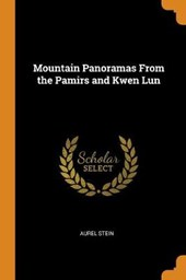 Mountain Panoramas from the Pamirs and Kwen Lun