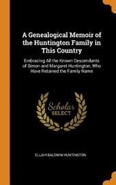 A Genealogical Memoir of the Huntington Family in This Country