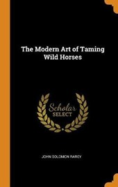 The Modern Art of Taming Wild Horses