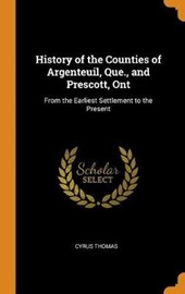 History of the Counties of Argenteuil, Que., and Prescott, Ont