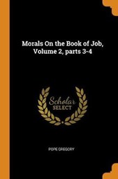 Morals on the Book of Job, Volume 2, Parts 3-4