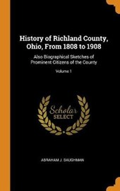 History of Richland County, Ohio, from 1808 to 1908