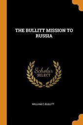 The Bullitt Mission to Russia
