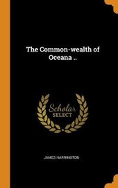 The Common-Wealth of Oceana ..