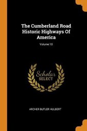 The Cumberland Road Historic Highways of America; Volume 10
