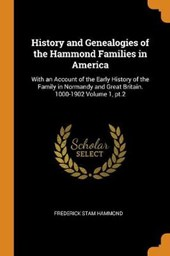 History and Genealogies of the Hammond Families in America
