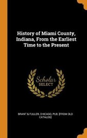 History of Miami County, Indiana, from the Earliest Time to the Present