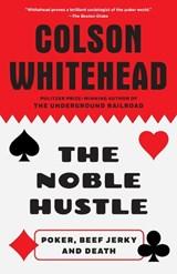 The Noble Hustle   Colson Whitehead  