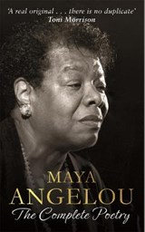 Maya Angelou: The Complete Poetry | Dr Maya Angelou |