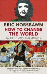 How To Change The World | Eric Hobsbawm |