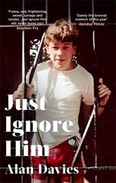 Just Ignore Him