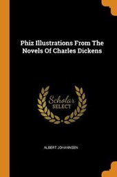 Phiz Illustrations From The Novels Of Charles Dickens