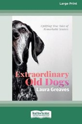 Extraordinary Old Dogs (16pt Large Print Edition)