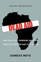 Dead Aid | Dambisa Moyo |
