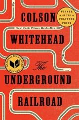 Underground Railroad (Pulitzer Prize Winner) (National Book Award Winner) (Oprah's Book Club)   Colson Whitehead  