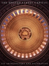 The United States Capitol - It's Architecture and Decoration